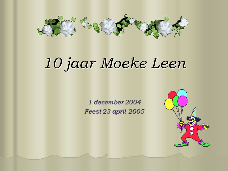 10 jaar Moeke Leen 1 december 2004 Feest 23 april 2005