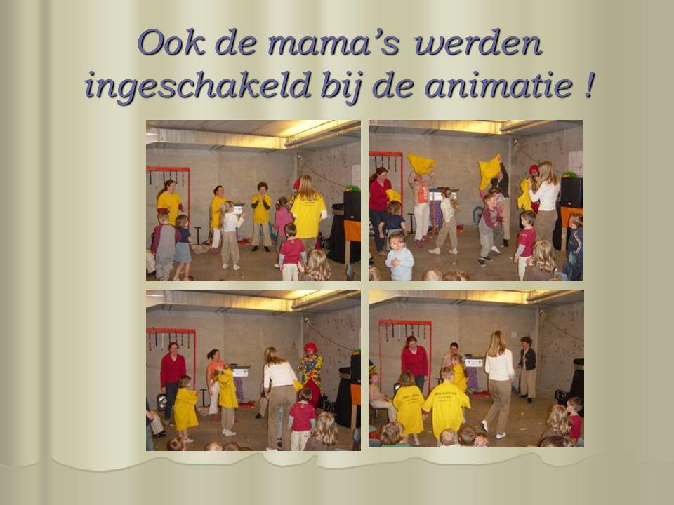Ook de mama's werden ingeschakeld bij de animatie !
