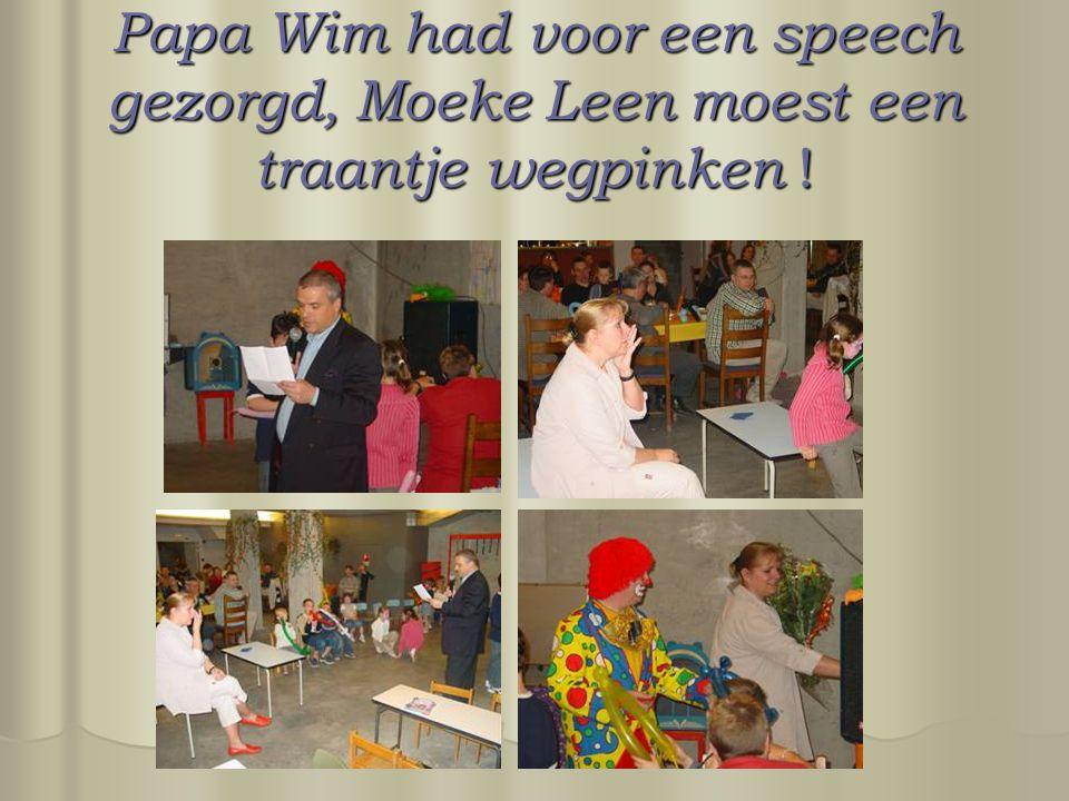 Papa Wim had voor een speech gezorgd, Moeke Leen moest een traantje wegpinken !