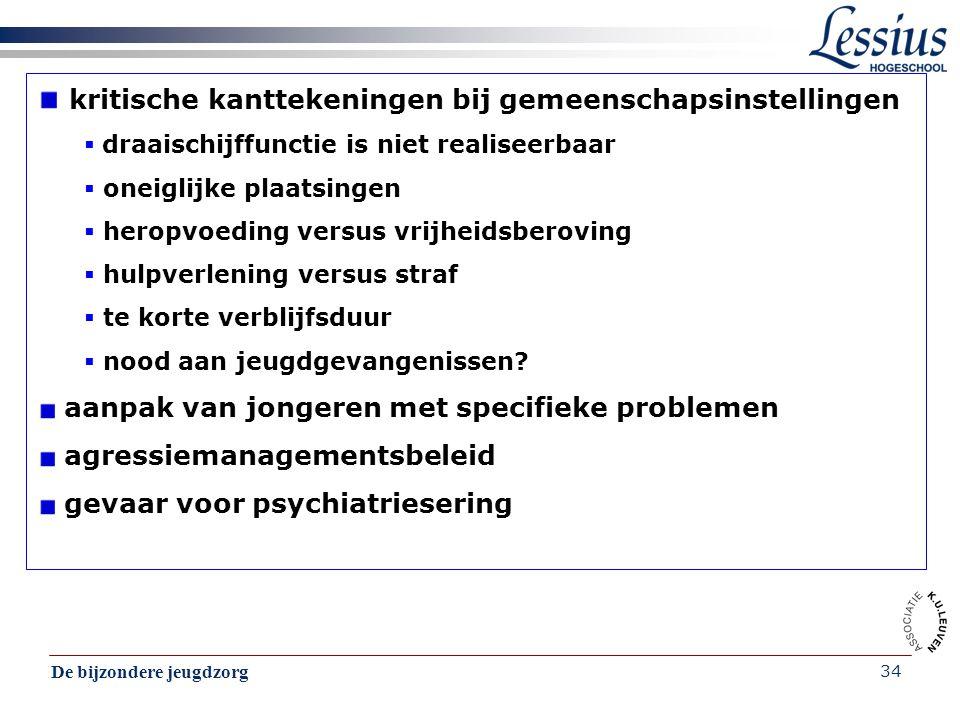 De bijzondere jeugdzorg 34 kritische kanttekeningen bij gemeenschapsinstellingen  draaischijffunctie is niet realiseerbaar  oneiglijke plaatsingen 