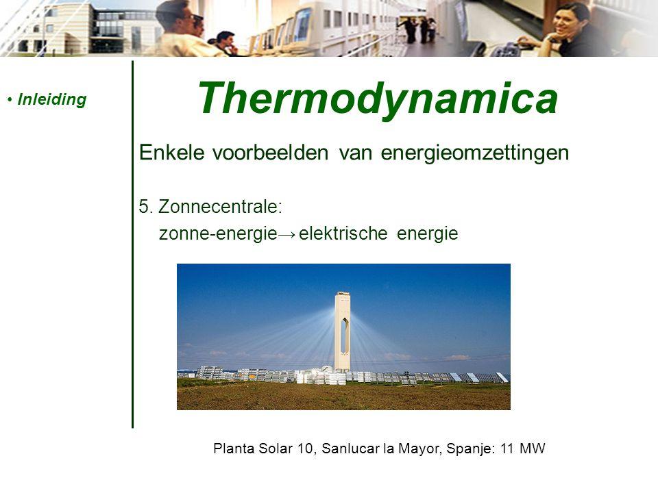 Thermodynamica Enkele voorbeelden van energieomzettingen 5.