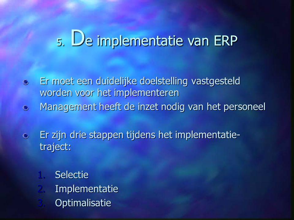 Er moet een duidelijke doelstelling vastgesteld worden voor het implementeren Management heeft de inzet nodig van het personeel Er zijn drie stappen tijdens het implementatie- traject: 1.