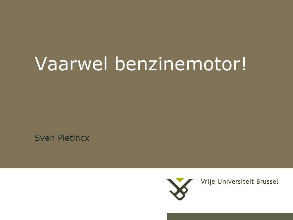 Vaarwel benzinemotor! Sven Pletincx 24-7-20141Herhaling titel van presentatie