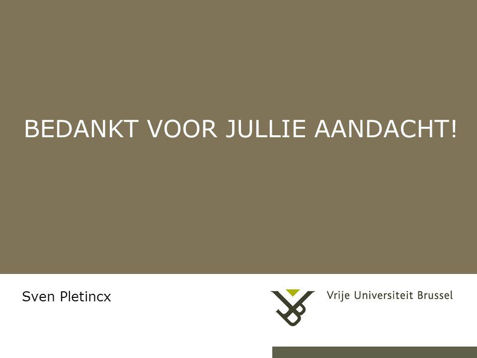 BEDANKT VOOR JULLIE AANDACHT! Sven Pletincx 24-7-201413Herhaling titel van presentatie