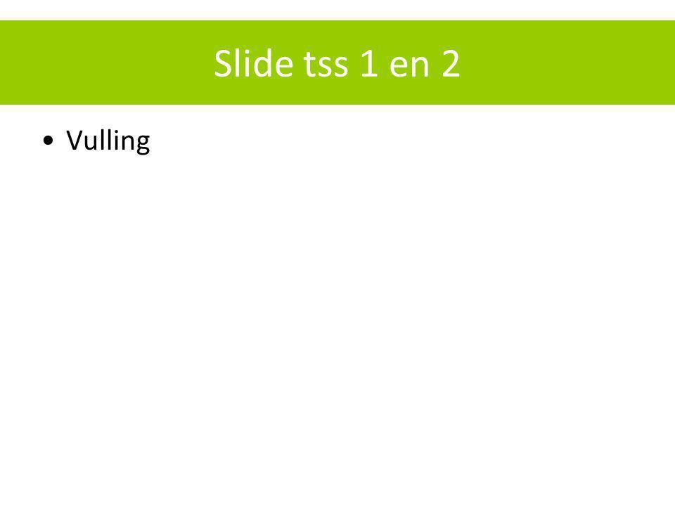 Slide tss 1 en 2 Vulling
