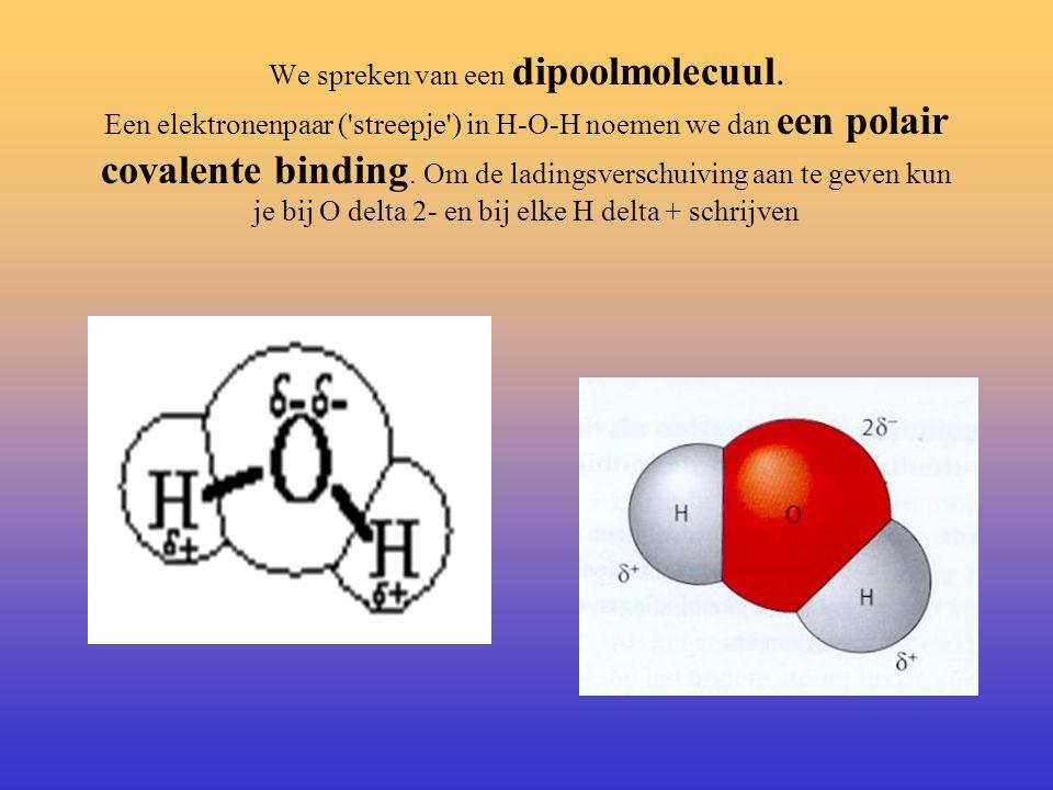 De structuurformule van water H-O-H.. Er is een verschuiving van de elektronen in het molecuul naar het meest elektronegatieve atoom. Welk atoom is da