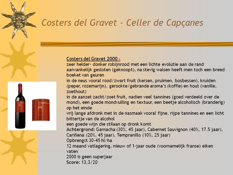 Costers del Gravet - Celler de Capçanes Costers del Gravet 2000 - zeer helder- donker robijnrood met een lichte evolutie aan de rand aanvankelijk gesl