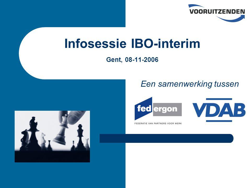 Infosessie IBO-interim Gent, 08-11-2006 Een samenwerking tussen