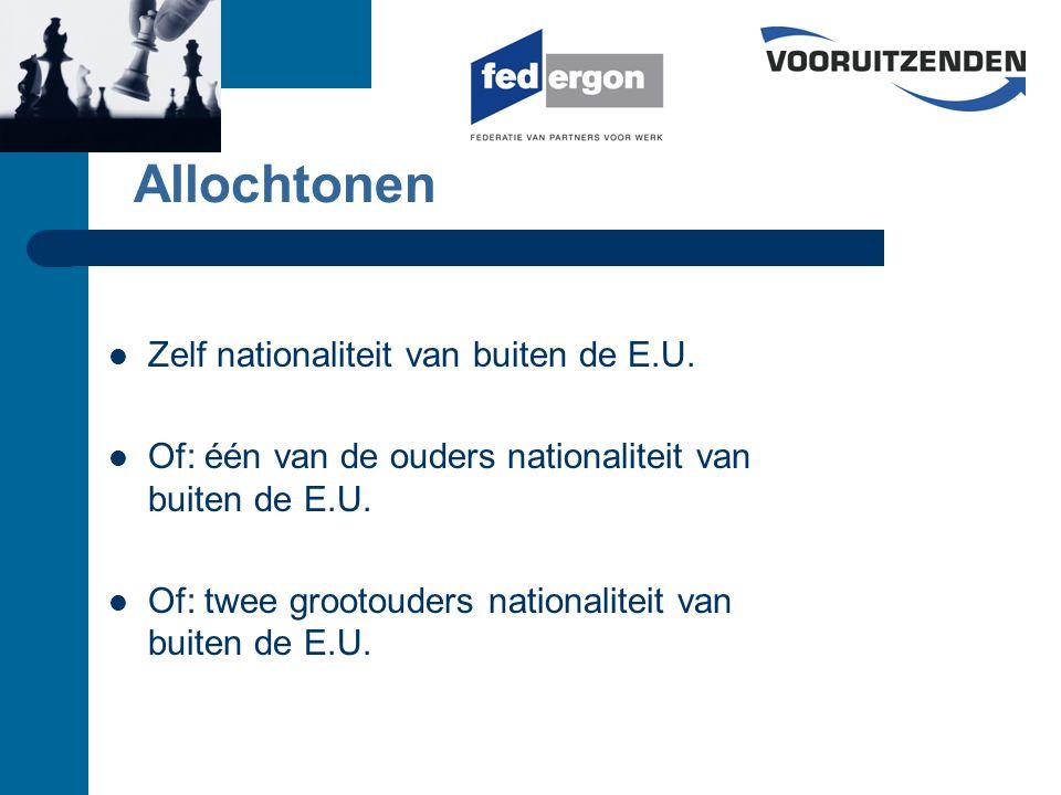 Allochtonen Zelf nationaliteit van buiten de E.U.