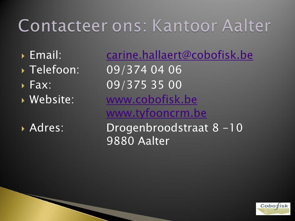  Email:carine.hallaert@cobofisk.becarine.hallaert@cobofisk.be  Telefoon:09/374 04 06  Fax:09/375 35 00  Website: www.cobofisk.be www.tyfooncrm.bew