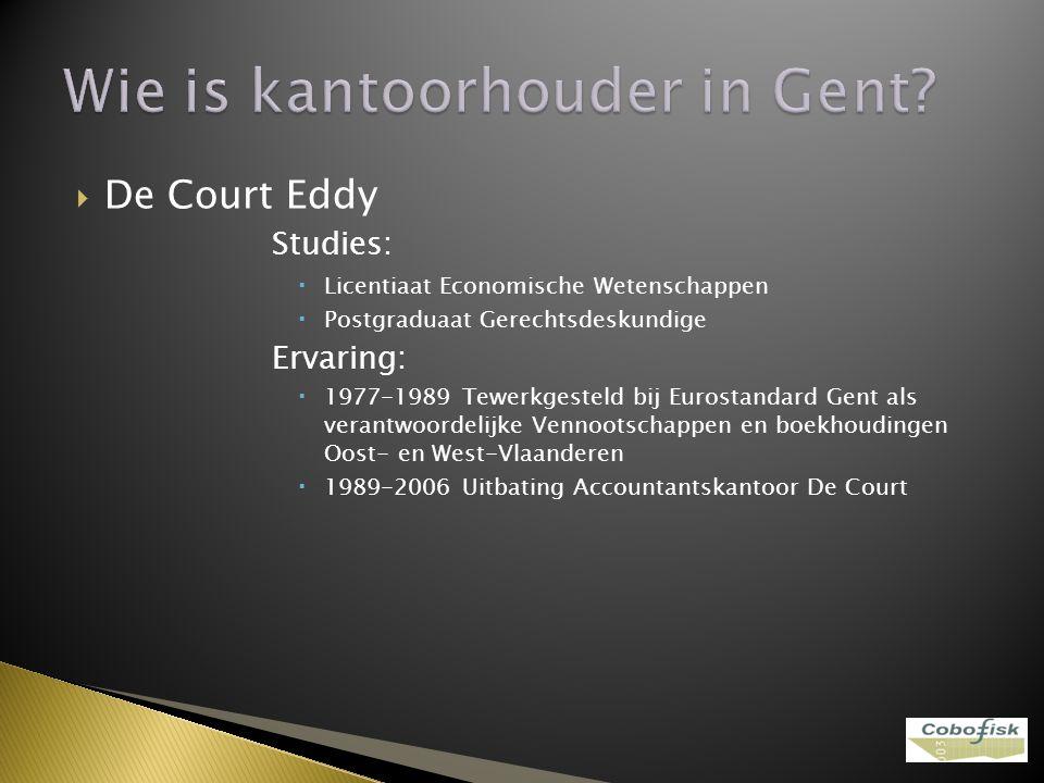  De Court Eddy Studies:  Licentiaat Economische Wetenschappen  Postgraduaat Gerechtsdeskundige Ervaring:  1977-1989 Tewerkgesteld bij Eurostandard