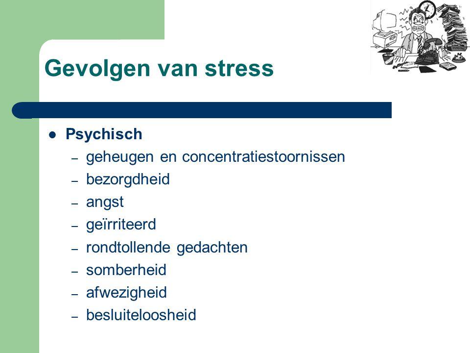 Oorzaken van stress Oorzaak van stress = stressor Afhankelijk van persoon tot persoon Lijst van stressoren – oncontroleerbare situaties – trauma veroo