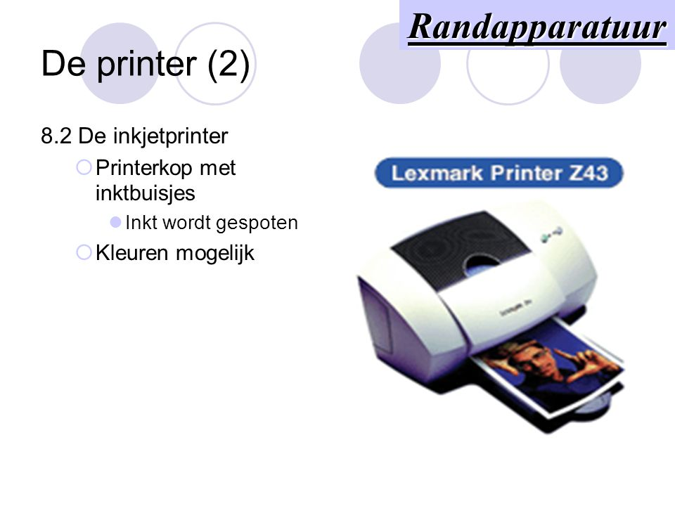 8. De printer (1) 8.1 De naaldprinter  Printerkop met inktnaalden Inkt wordt gedrukt tegen lint  Puntjes vormen een teken, kolom per kolom afdrukkop