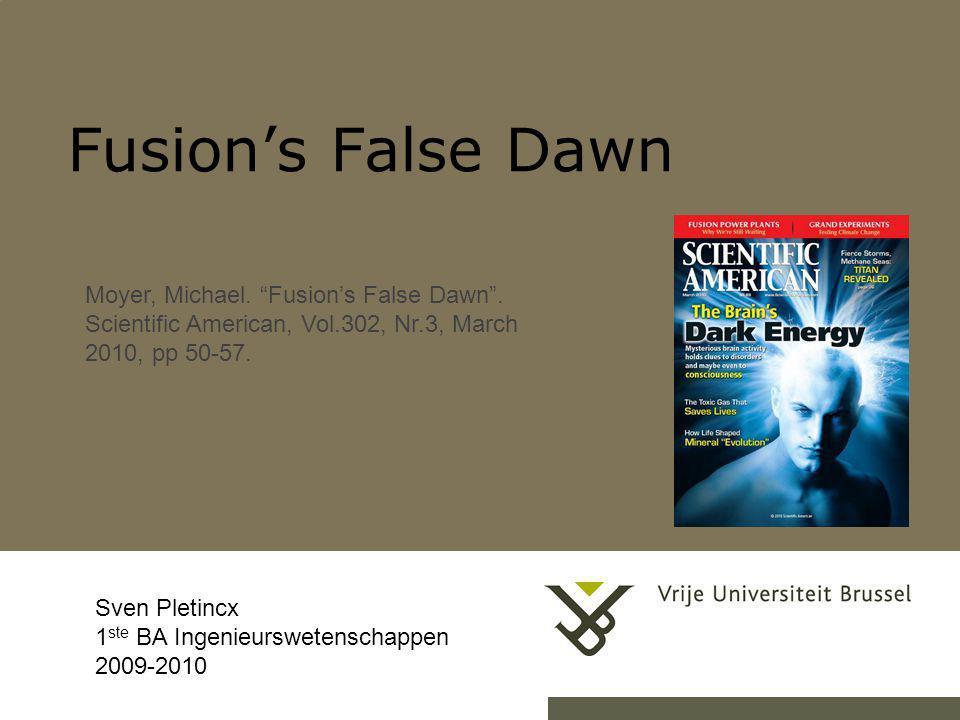 Fusion's False Dawn 24-7-20141Herhaling titel van presentatie Sven Pletincx 1 ste BA Ingenieurswetenschappen 2009-2010 Moyer, Michael.