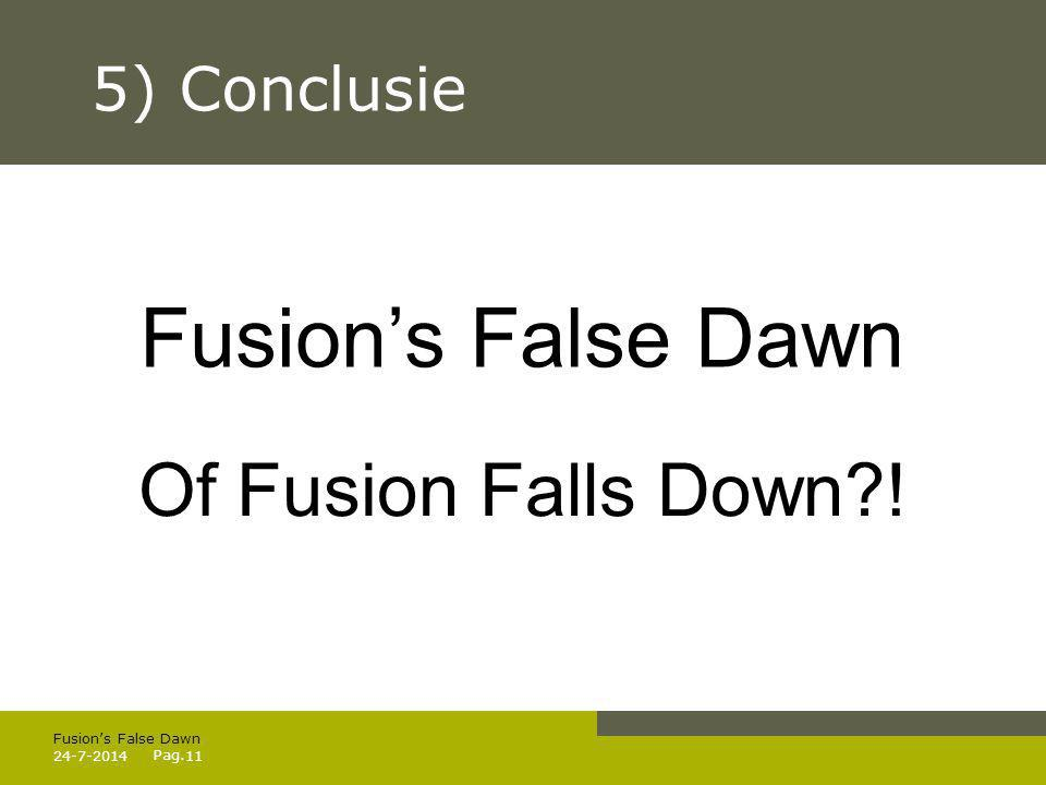 Pag. 24-7-201411 Fusion's False Dawn Of Fusion Falls Down?! 5) Conclusie