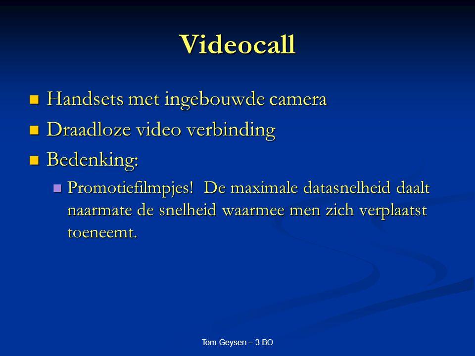 Videocall Handsets met ingebouwde camera Handsets met ingebouwde camera Draadloze video verbinding Draadloze video verbinding Bedenking: Bedenking: Pr