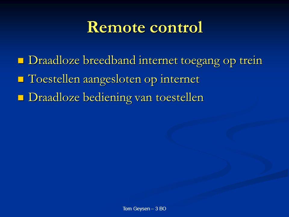 Remote control Draadloze breedband internet toegang op trein Draadloze breedband internet toegang op trein Toestellen aangesloten op internet Toestell