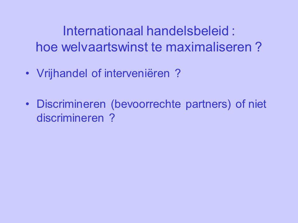 Internationaal handelsbeleid : hoe welvaartswinst te maximaliseren .