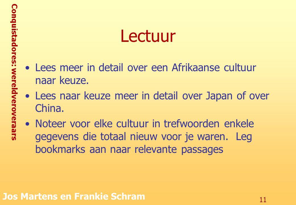 Conquistadores: wereldveroveraars Jos Martens en Frankie Schram 11 Lectuur Lees meer in detail over een Afrikaanse cultuur naar keuze. Lees naar keuze