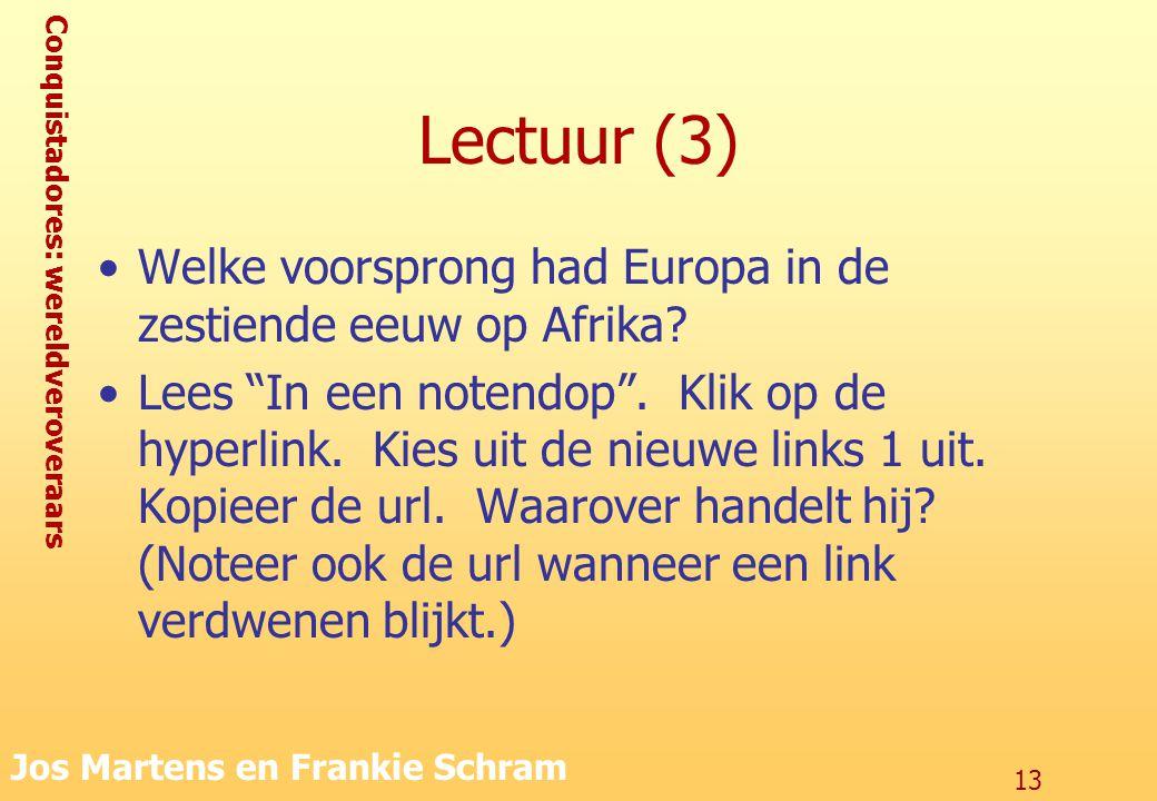 """Conquistadores: wereldveroveraars Jos Martens en Frankie Schram 13 Lectuur (3) Welke voorsprong had Europa in de zestiende eeuw op Afrika? Lees """"In ee"""