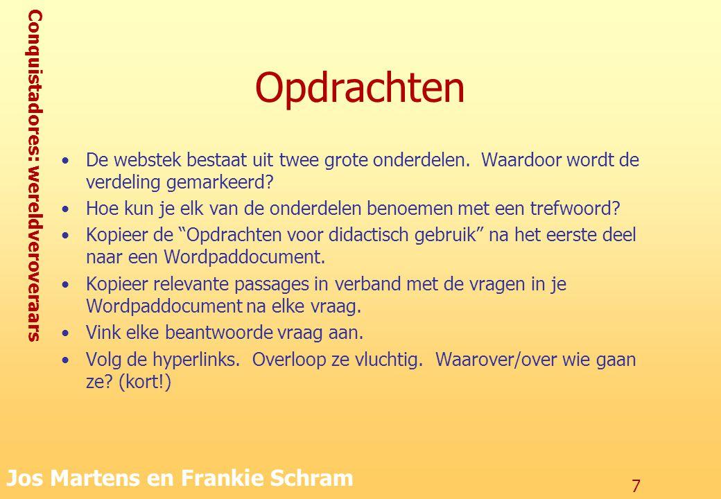Conquistadores: wereldveroveraars Jos Martens en Frankie Schram 8 Verloop van de les eerste lesuur Eerste verkenning (max.
