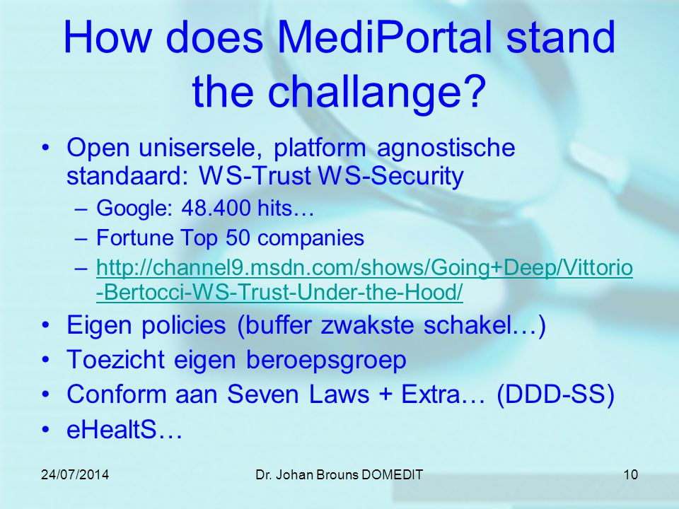 24/07/2014Dr.Johan Brouns DOMEDIT10 How does MediPortal stand the challange.