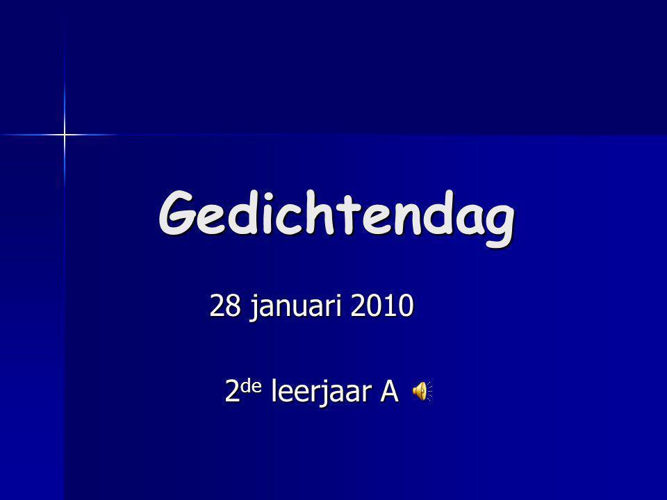 Gedichtendag 28 januari 2010 2 de leerjaar A