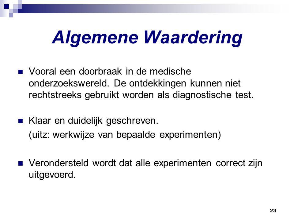 23 Algemene Waardering Vooral een doorbraak in de medische onderzoekswereld.