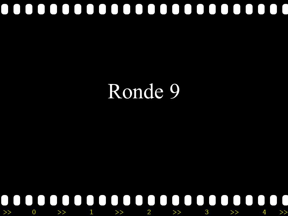 >>0 >>1 >> 2 >> 3 >> 4 >> Ronde 9
