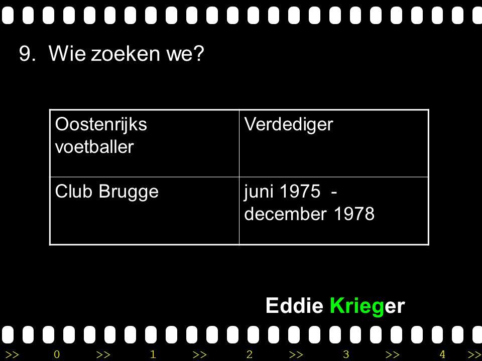 >>0 >>1 >> 2 >> 3 >> 4 >> Oostenrijks voetballer Verdediger Club Bruggejuni 1975 - december 1978 9.