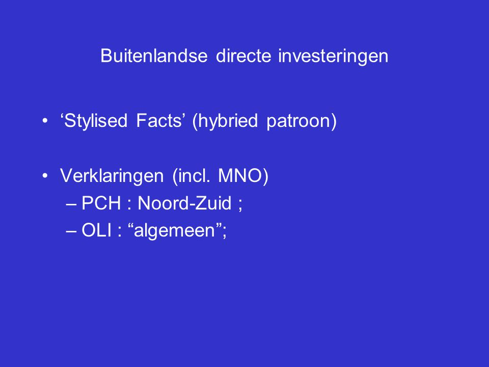Buitenlandse directe investeringen 'Stylised Facts' (hybried patroon) Verklaringen (incl.