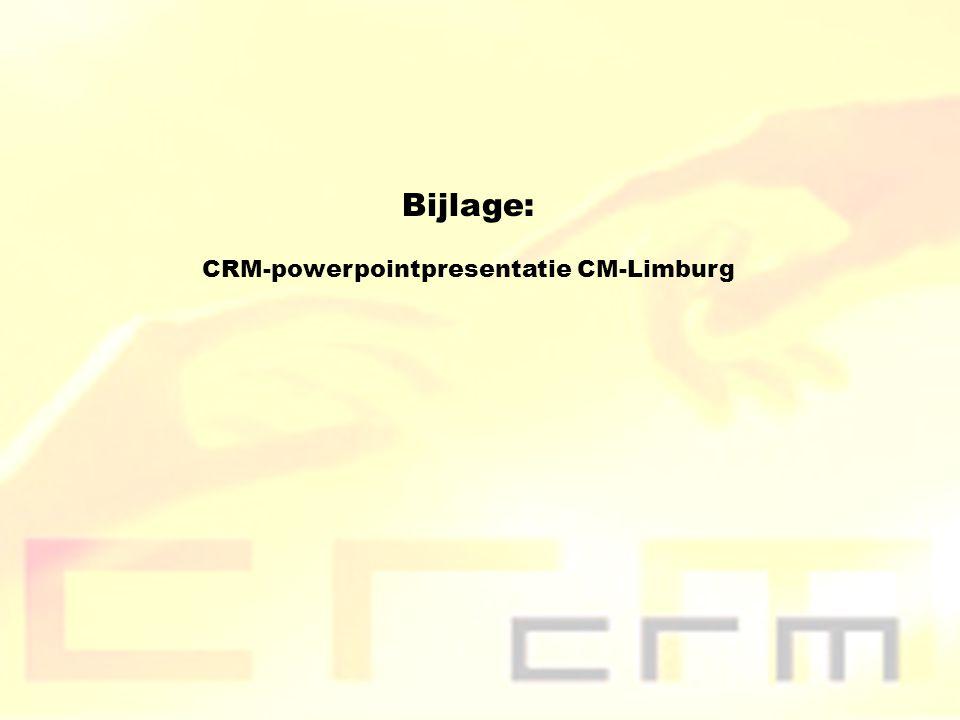 Bijlage: CRM-powerpointpresentatie CM-Limburg