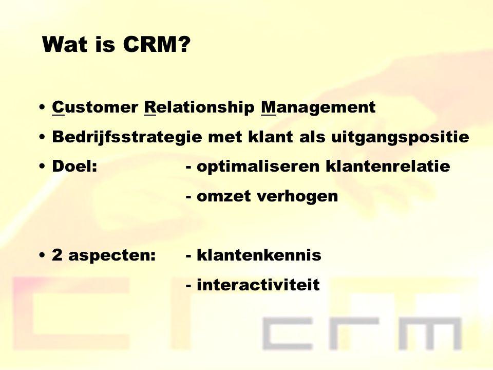 Wat is CRM? Customer Relationship Management Bedrijfsstrategie met klant als uitgangspositie Doel: - optimaliseren klantenrelatie - omzet verhogen 2 a