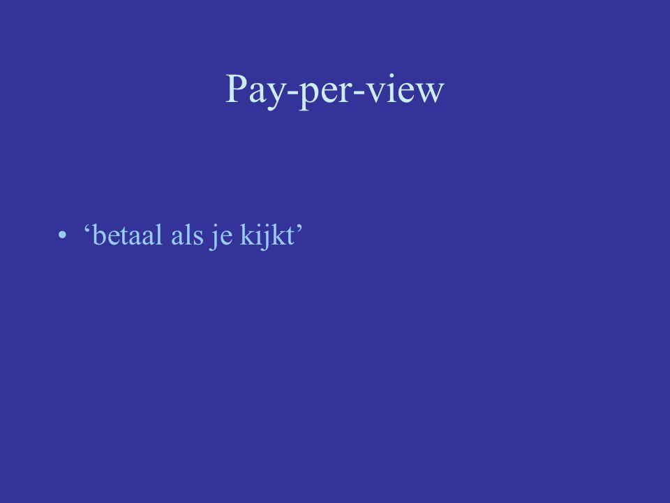 Pay-per-view 'betaal als je kijkt'