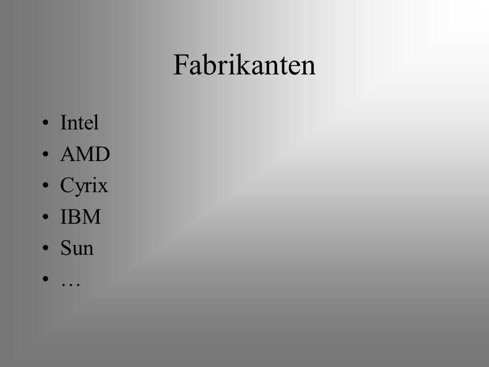 Fabrikanten Intel AMD Cyrix IBM Sun …