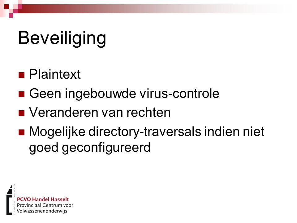 Beveiliging Plaintext Geen ingebouwde virus-controle Veranderen van rechten Mogelijke directory-traversals indien niet goed geconfigureerd