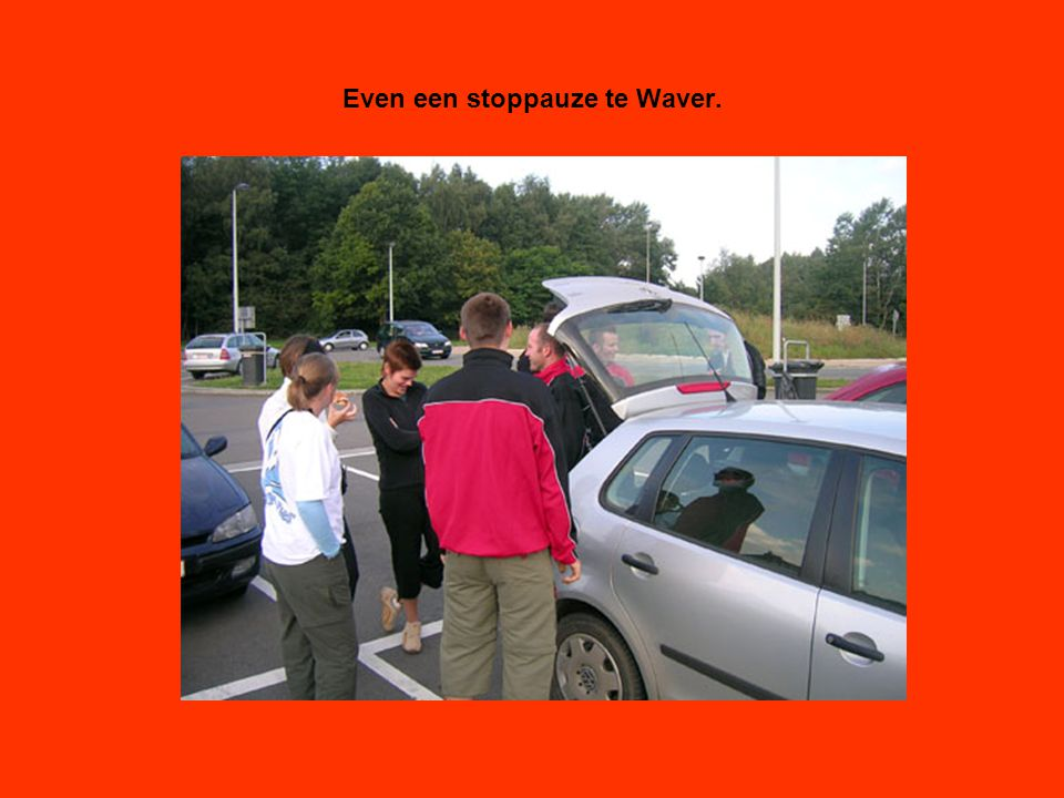 Even een stoppauze te Waver.