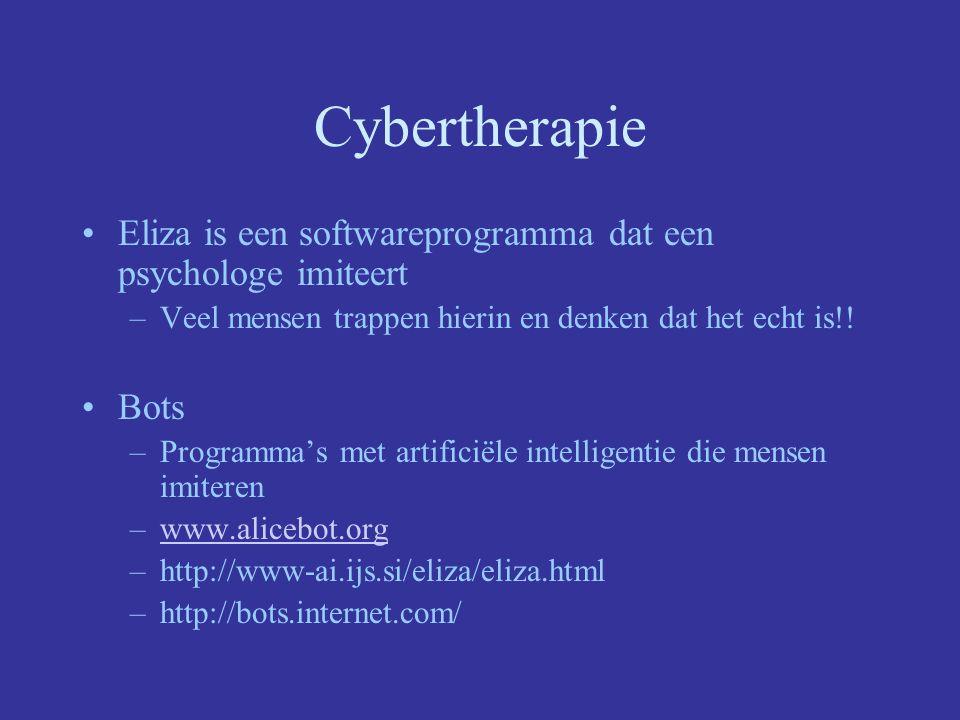 Cybertherapie Eliza is een softwareprogramma dat een psychologe imiteert –Veel mensen trappen hierin en denken dat het echt is!.