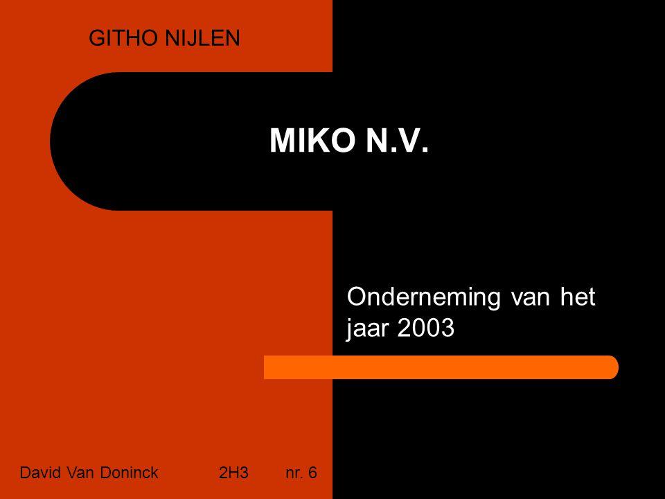 MIKO N.V. Onderneming van het jaar 2003 GITHO NIJLEN David Van Doninck2H3nr. 6