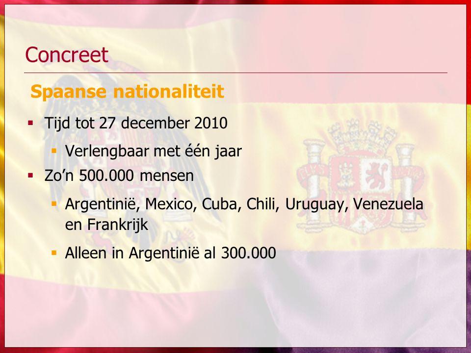  Tijd tot 27 december 2010  Verlengbaar met één jaar  Zo'n 500.000 mensen  Argentinië, Mexico, Cuba, Chili, Uruguay, Venezuela en Frankrijk  Alle