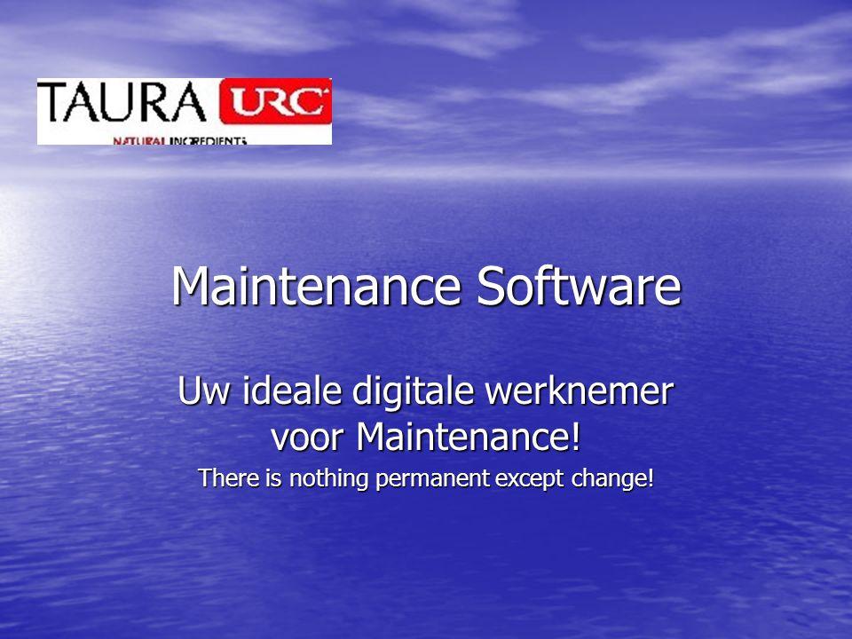 Maintenance Software Uw ideale digitale werknemer voor Maintenance! There is nothing permanent except change!