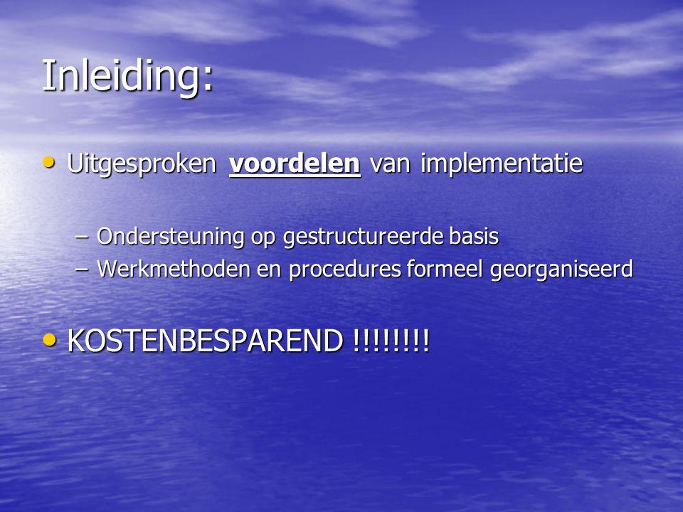 Inleiding: KOSTENBESPAREND door: KOSTENBESPAREND door: –Planning –Vermindering voorraad –Controle machinepark –Accuraat beleid –Opvolging IR – klantentevredenheid