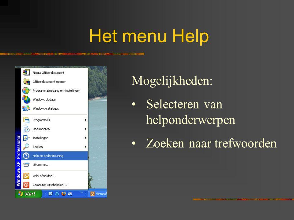 Het menu Help Mogelijkheden: Selecteren van helponderwerpen Zoeken naar trefwoorden
