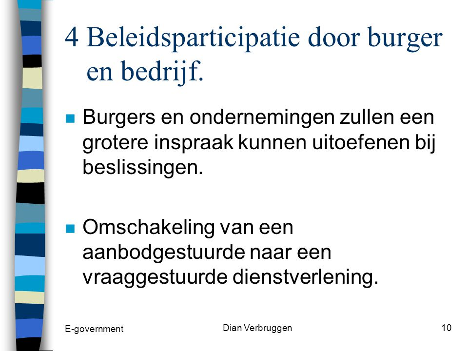 E-government Dian Verbruggen9 3 Stimuleren van economische vooruitgang.