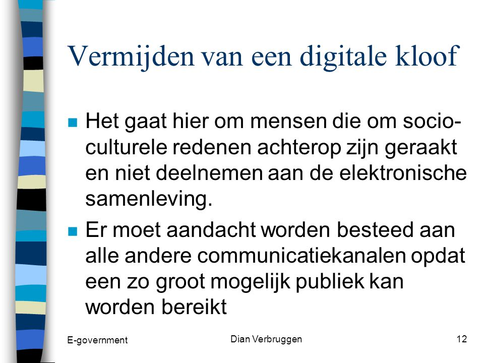 E-government Dian Verbruggen11 4 Beleidsparticipatie door burger en bedrijf.