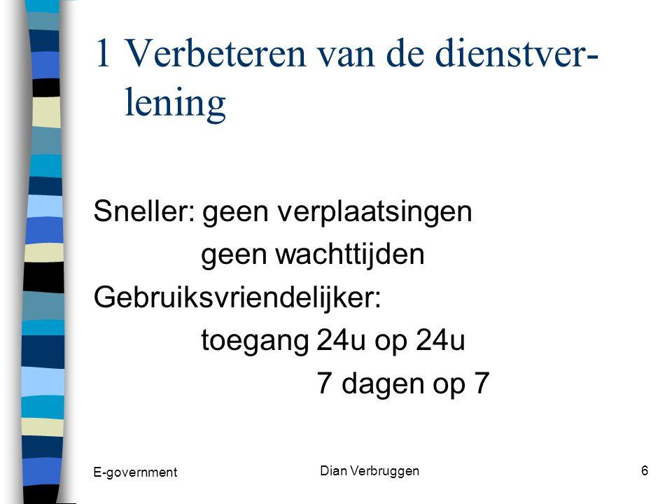 E-government Dian Verbruggen5 VIER ALGEMENE DOELSTELLINGEN VAN HET VLAAMSE E-GOVERNMENT