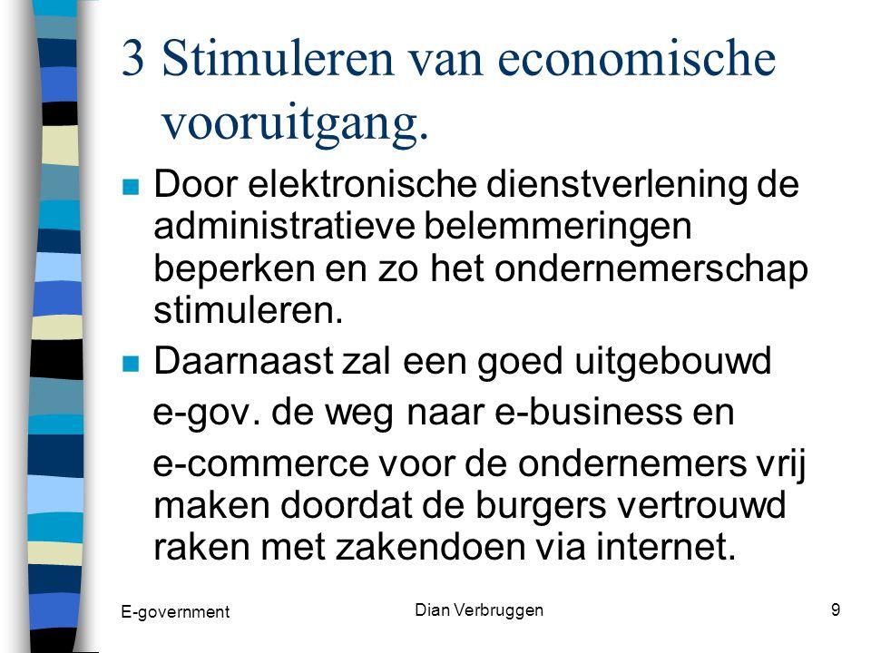 E-government Dian Verbruggen8 2 Van back-office naar een transactioneel loket n De clusters zorgen voor de ontwikkeling en implementatie van e-government toepassingen via het geïntegreerde overheidsloket