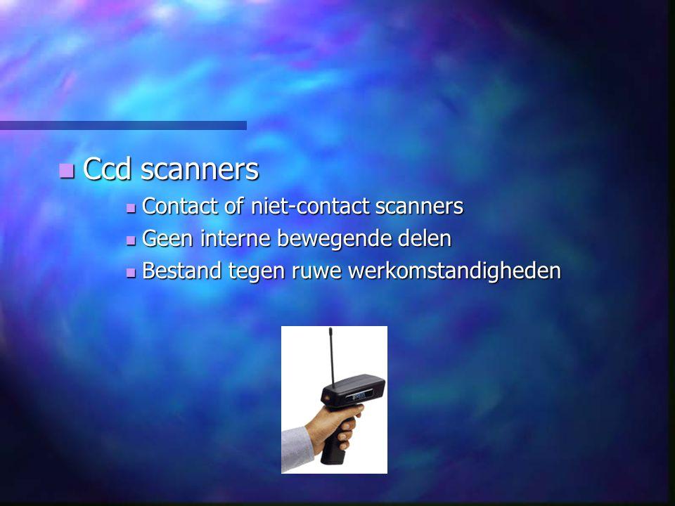 Ccd scanners Ccd scanners Contact of niet-contact scanners Contact of niet-contact scanners Geen interne bewegende delen Geen interne bewegende delen Bestand tegen ruwe werkomstandigheden Bestand tegen ruwe werkomstandigheden