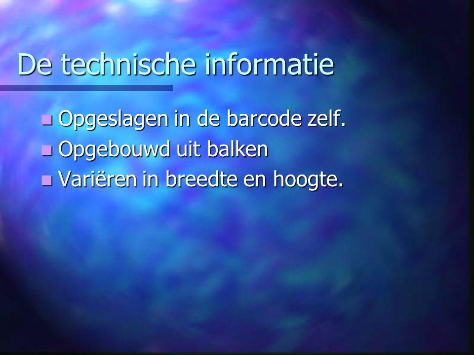 De technische informatie Opgeslagen in de barcode zelf.
