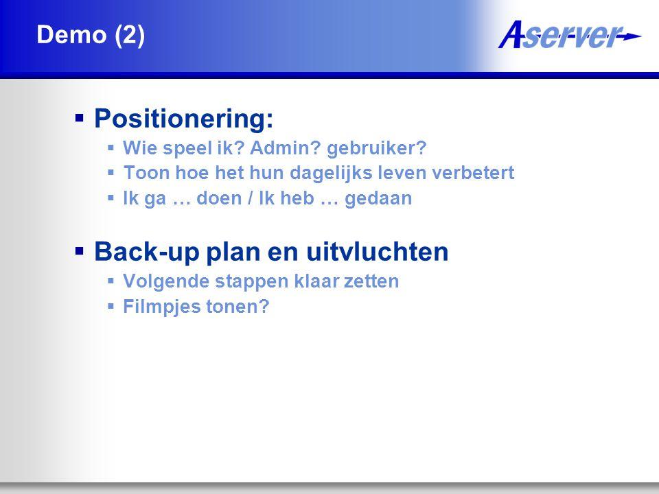 Demo (2)  Positionering:  Wie speel ik.Admin. gebruiker.